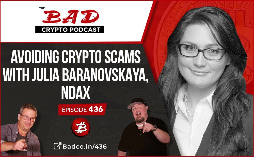 Bad Crypto Podcast: Avoiding Crypto Scams
