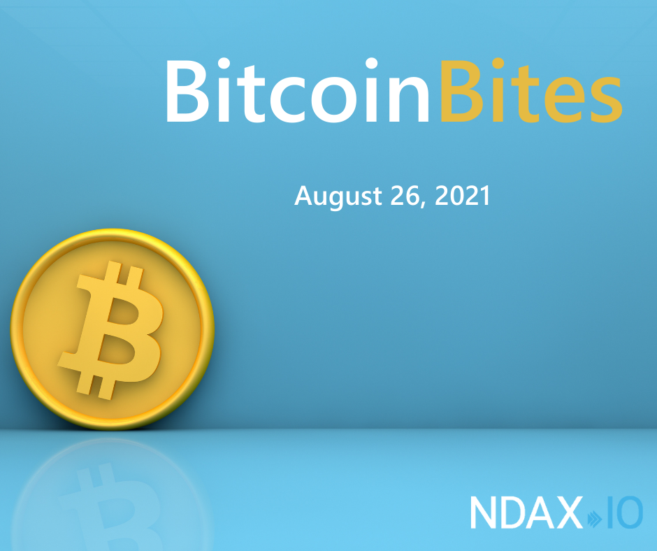 Bitcoin Bites: 5 BTC stories you should know - August 26th, 2021