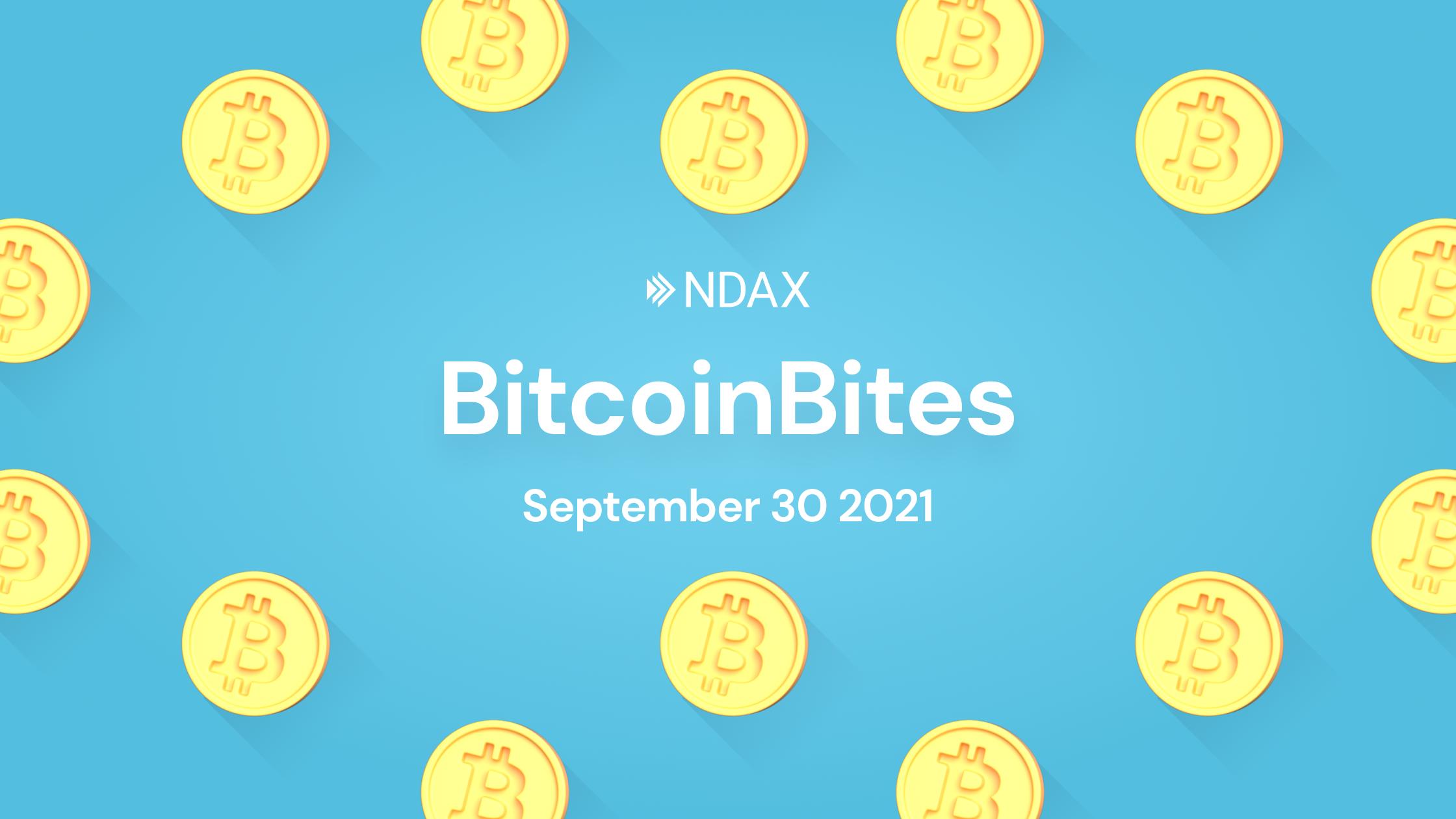 BitcoinBites: 5 BTC stories you should know – September 30th, 2021