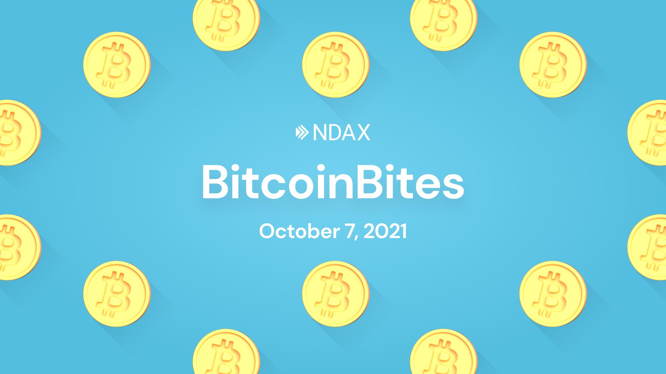 BitcoinBites: 5 BTC stories you should know – October 7th, 2021