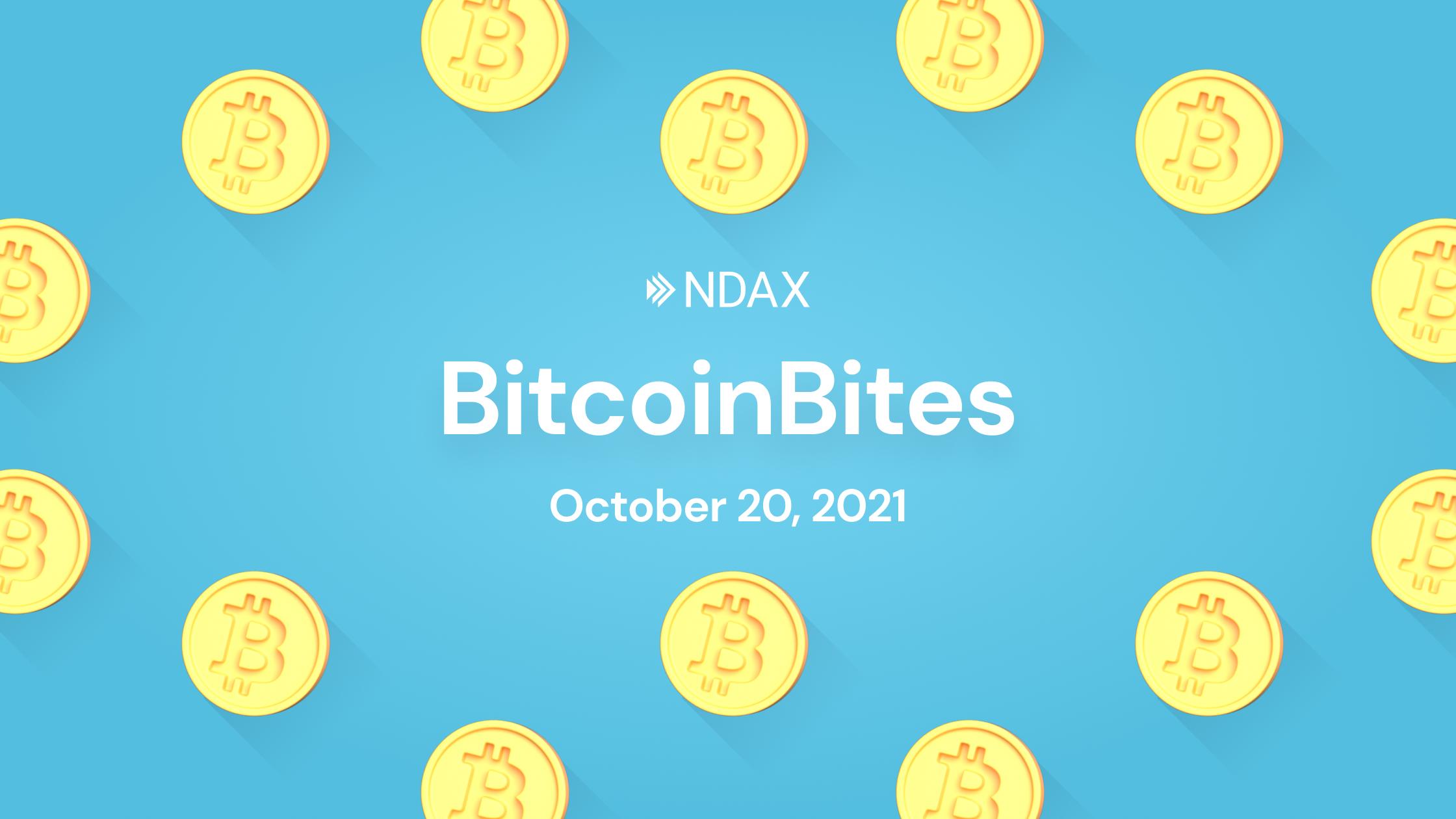 BitcoinBites: 5 BTC stories you should know – October 20th, 2021