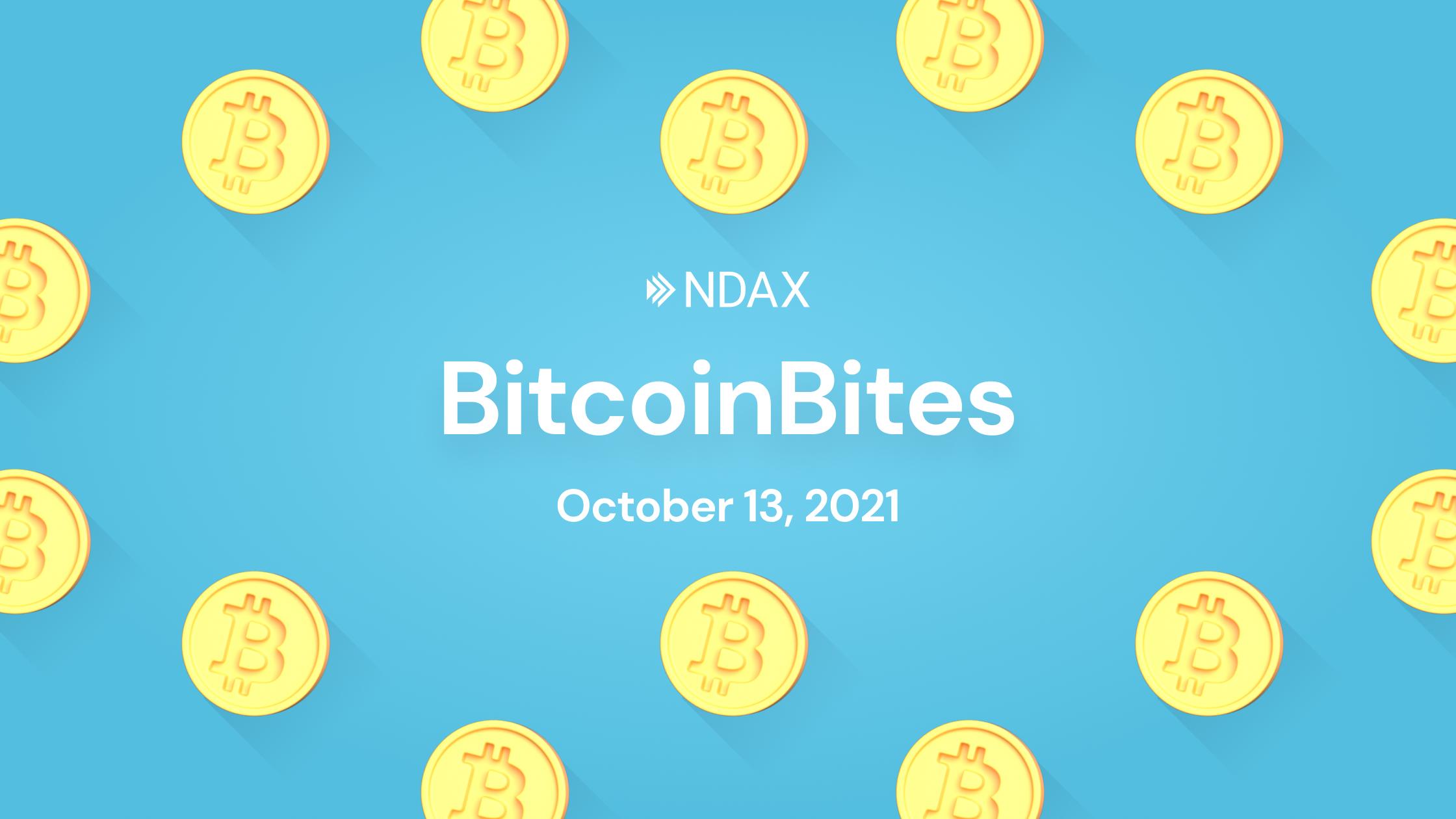 BitcoinBites: 5 BTC stories you should know – October 13th, 2021